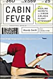Cabin Fever: The Sizzling Secrets of a Virgin Airlines Flight Attendant by Mandy Smith (2015-06-30)