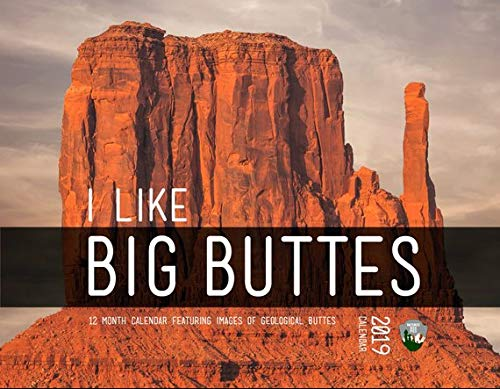 I Like Big Buttes 2019 Wall Calendar | Climber Gift | Unique Gift | I Like Big Butts | Yankee Swap | Geologist Gift