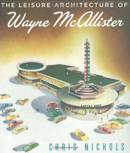 Leisure Architecture of Wayne McAllister, The