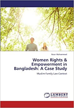 Book Women Rights and Empowerment in Bangladesh: A Case Study: Muslim Family Law Context