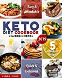 Keto Diet Cookbook for Beginners 2019: 5-Ingredients or Less Affordable, Quick & Easy