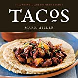 Tacos: 75 Authentic and Inspired Recipes
