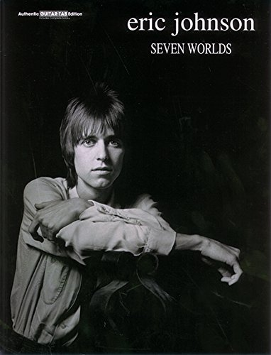 - Eric Johnson -- Seven Worlds: Authentic Guitar TAB
