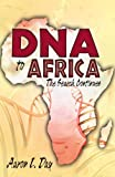 DNA to Africa, Aaron L. Day, 0741459442