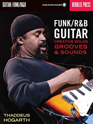 Funk/R&B Guitar: Creative Solos, Grooves & Sounds (Best Guitar For Funk)