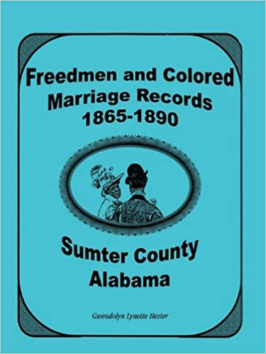 Freemen And Colored Marriage Records, 1865-1890, Sumter County, Alabama