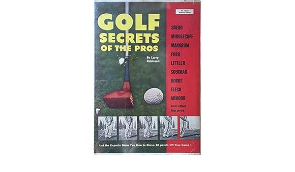 Golf Secrets of the Pros: Larry Robinson: Amazon.com: Books