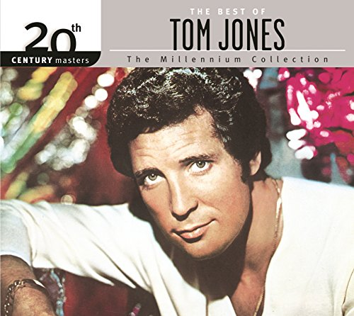 The Best Of Tom Jones 20Th Century Masters The Millennium Collection