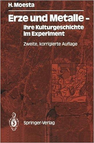 Erze und Metalle _ ihre Kulturgeschichte im Experiment (German Edition) by Hasso Moesta (1986-01-01)