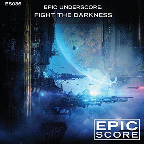 Epic Underscore: Fight the Dar...
