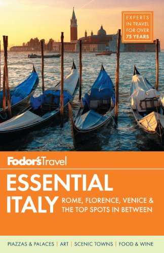 Fodor's Essential Italy: Rome, Florence, Venice & the Top Spots in Between (Full-color Travel Guide)