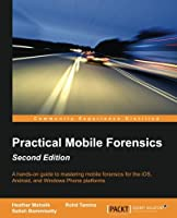 Practical Mobile Forensics, 2nd Edition Front Cover
