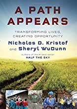 A Path Appears: Transforming Lives, Creating Opportunity by Kristof, Nicholas D., WuDunn, Sheryl (2014) Hardcover