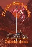 Thunder Rider's Burden, Christopher Madonia, 1553956923