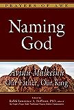 Naming God: Avinu Malkeinu-Our Father, Our King (Prayers of Awe)