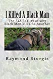 I Killed a Black Man, Raymond Sturgis, 1453830928
