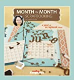 Month by Month Scrapbooking: A Year of Scrapbook Ideas (Creating Keepsakes (CK Media Hardcover))