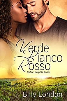 Verde Bianco Rosso (Italian Knights series Book 6) by [London, Billy]