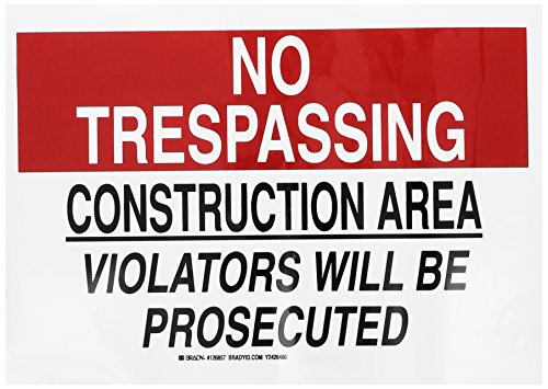 "Brady 126857 Construction Site Sign, Legend ""No Trespassing Construction Area Violators Will Be Prosecuted"", 10"" Height, 14"" Width, Black and Red on White"