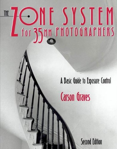 The Zone System for 35MM Photographers: A Basic Guide to Exposure Control by Focal Press