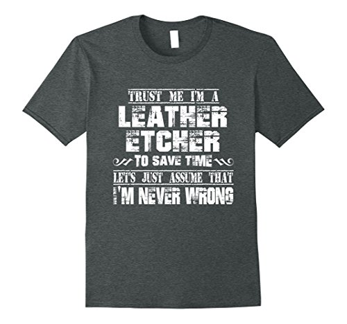 mens-leather-etcher-t-shirt-i-am-never-wrong-small-dark-heather