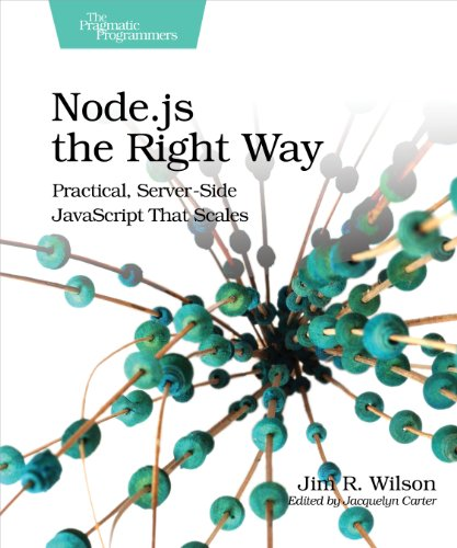 Download Node.js the Right Way: Practical, Server-Side JavaScript That Scales Pdf