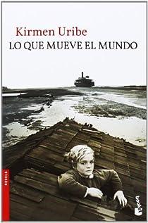 Lo que mueve el mundo par Uribe