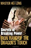 Iron Hand of the Dragon's Touch, Master Hei Long, 0806526882