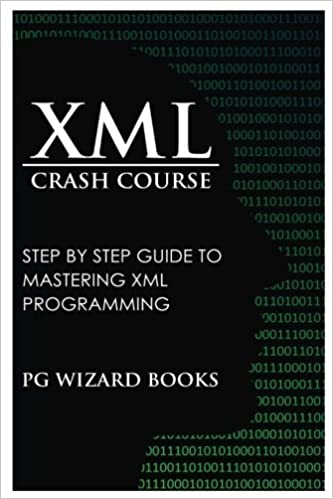XML Crash Course Step by Step Guide to Mastering XML Programming