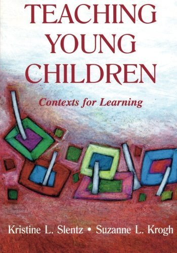 Teaching Young Children: Contexts for Learning (Lea's Early Childhood Education Series) (vol 3) by Slentz, Kristine, Krogh, Suzanne L. (2001) Paperback