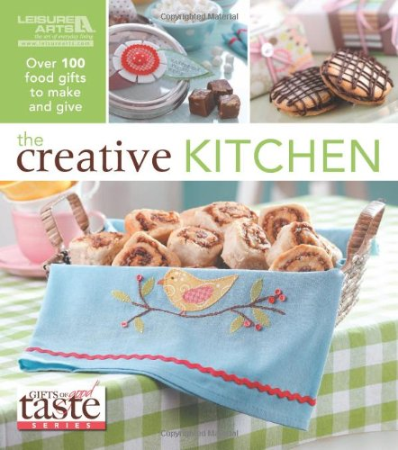 Gifts of Good Taste:The Creative Kitchen (Leisure Arts #5408) pdf