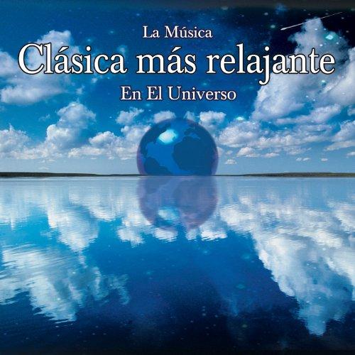La Musica Clasica Mas Relajant...