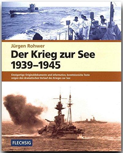 ZEITGESCHICHTE - Der Krieg zur See 1939-1945 - FLECHSIG Verlag (Flechsig - Geschichte/Zeitgeschichte)