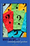 Why Do We... ? Commonly Asked Questions, Samuel Willcut, 1620809710