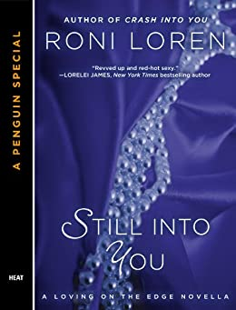 Still Into You: A Penguin Special from Berkley (Loving on the Edge Series) by [Loren, Roni]