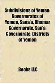 Subdivisions of yemen: governorates of yemen, sana'a, dhamar