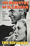 img - for The Ministry of Illusion: Nazi Cinema and Its Afterlife by Eric Rentschler (1996-10-01) book / textbook / text book