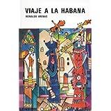 Viaje a la Habana (Novela en tres viajes) (Spanish Edition)