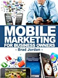 Mobile Marketing for Business Owners