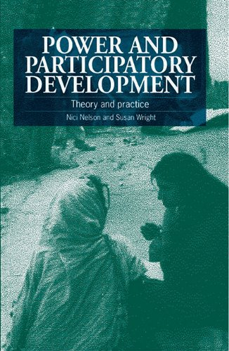 Power and Participatory Development: Theory and Practice