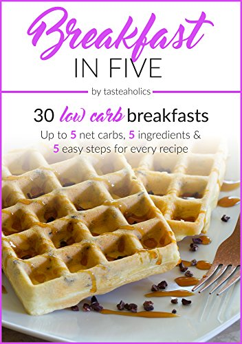 Breakfast in Five: 30 Low Carb Breakfasts. Up to 5 net carbs, 5 ingredients & 5 easy steps for every recipe. (Keto in Five Book 1) by Vicky Ushakova, Rami Abramov