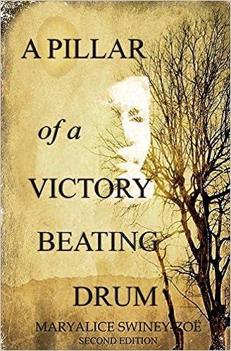 A Pillar of a Victory Beating Drum: Maryalice Swiney-Zoe