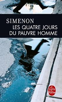Les Quatre Jours du pauvre homme par Simenon