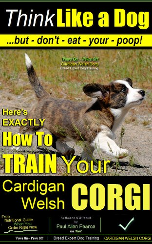 Think Like a Dog | But Don't Eat Your Poop! | Paws On~Paws Off | Cardigan Welsh Corgi Breed Expert Training | How To Train Your Cardigan Welsh Corgi: How ()