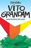 Vito Grandam. Uma História De Voos