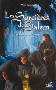 Les Sorcières de Salem Tome 2 La Confrérie de la Clairière - Millie Sydenier