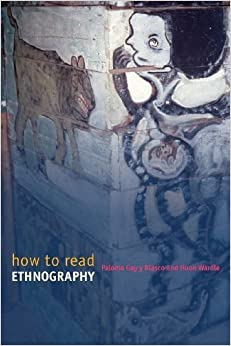 How to Read Ethnography by Paloma Gay y Blasco (2006-12-14)
