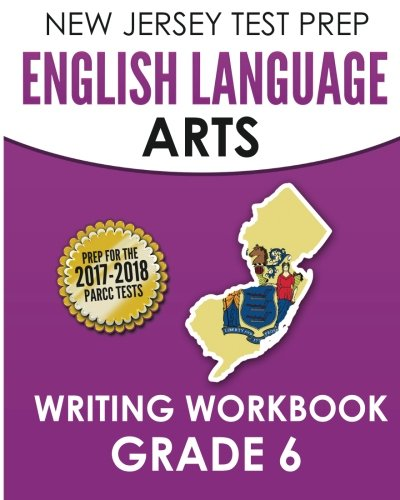 NEW JERSEY TEST PREP English Language Arts Writing Workbook Grade 6: Preparation for the PARCC Assessments