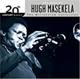 The Best of Hugh Masekela 20th Century Masters: Millennium Collection by Masekela, Hugh (2006) Audio CD