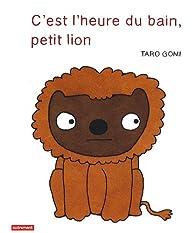 C'est l'heure du bain petit lion par Tarô Gomi